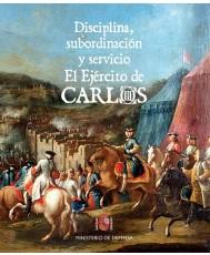 DISCIPLINA, SUBORDINACIÓN Y SERVICIO. EL EJÉRCITO DE CARLOS III