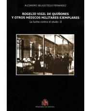 ROGELIO VIGIL DE QUIÑONES Y OTROS MÉDICOS MILITARES EJEMPLARES. LA LUCHA CONTRA EL OLVIDO II