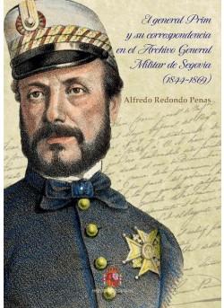 El general Prim y su correspondencia en el Archivo General Militar de Segovia (1844-1869)