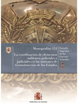 LA COORDINACIÓN DE ELEMENTOS MILITARES, POLICIALES Y JUDICIALES EN LAS MISIONES DE RECONSTRUCCIÓN DE LOS ESTADOS Nº 151