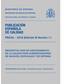 PECAL-2310 (EDICIÓN B VERSIÓN 1). REQUISITOS OTAN PARA LOS SISTEMAS DE GESTIÓN DE CALIDAD DE SUMINISTRADORES DE AVIACIÓN, ESPACIALES Y DE DEFENSA