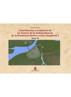 CONTRIBUCIÓN A LA HISTORÍA DE LA GUERRA DE LA INDEPENDENCIA DE LA PENÍNSULA IBÉRICA CONTRA NAPOLEÓN I. TOMO VI. QUINTA FASE: EL DECLIVE. SEXTA PARTE: BADAJOZ