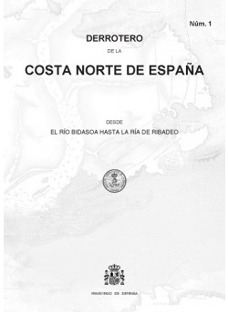 DERROTERO DE LA COSTA NORTE DE ESPAÑA DESDE EL RÍO BIDASOA HASTA LA RÍA DE RIBADEO. Núm. 1. 2017