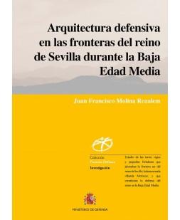 ARQUITECTURA DEFENSIVA EN LA FRONTERA DEL REINO DE SEVILLA DURANTE LA BAJA EDAD MEDIA