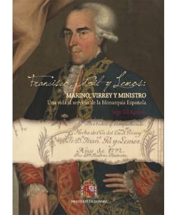 FRANCISCO GIL Y LEMOS: MARINO, VIRREY Y MINISTRO. UNA VIDA AL SERVICIO DE LA MONARQUÍA ESPAÑOLA