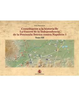 CONTRIBUCIÓN A LA HISTORIA DE LA GUERRA DE LA INDEPENDENCIA DE LA PENÍNSULA IBÉRICA CONTRA NAPOLEÓN I. TOMO XII. SEXTA FASE: EL HUNDIMIENTO. SEGUNDA PARTE: LA BATALLA DE VITORIA.