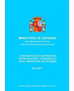 ESTADÍSTICA DE CENTROS DE INVESTIGACIÓN Y DESARROLLO EN EL MINISTERIO DE DEFENSA 2017