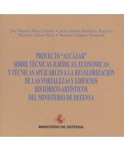 PROYECTO ALCÁZAR SOBRE TÉCNICAS JURÍDICAS, ECONÓMICAS Y TÉCNICAS APLICABLES A LA REVALORACIÓN DE LAS FORTALEZAS Y EDIFICIOS HISTÓRICO-ARTÍSTICOS DEL MINISTERIO DE DEFENSA