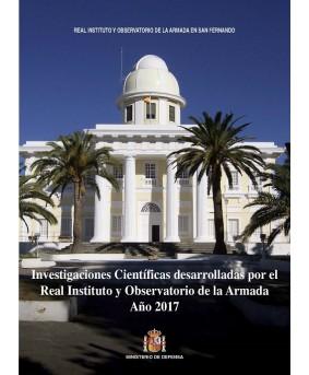 INVESTIGACIONES CIENTÍFICAS DESARROLLADAS POR EL REAL INSTITUTO Y OBSERVATORIO DE LA ARMADA. AÑO 2017