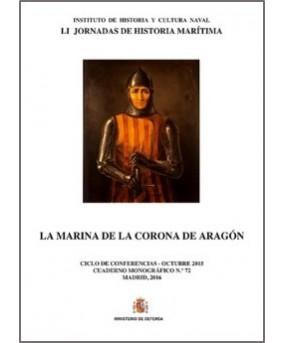LA MARINA DE LA CORONA DE ARAGÓN. CUADERNO MONOGRÁFICO Nº 72