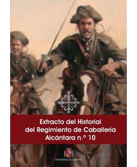 EXTRACTO DEL HISTORIAL DEL REGIMIENTO DE CABALLERÍA ALCÁNTARA N.º 10