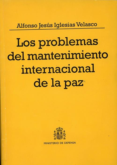 LOS PROBLEMAS DEL MANTENIMIENTO INTERNACIONAL DE LA PAZ