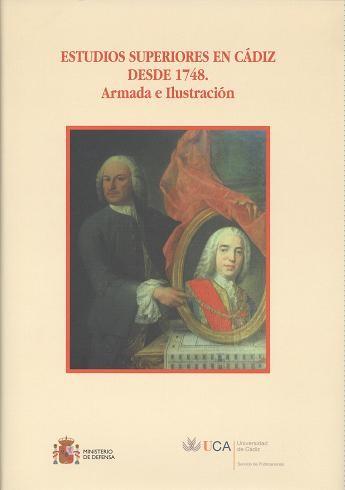 ESTUDIOS SUPERIORES EN CÁDIZ DESDE 1748. ARMADA E ILUSTRACIÓN