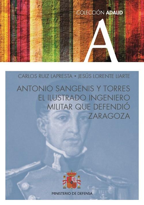 Antonio Sangenis y Torres. El ilustrado ingeniero militar que defendió Zaragoza