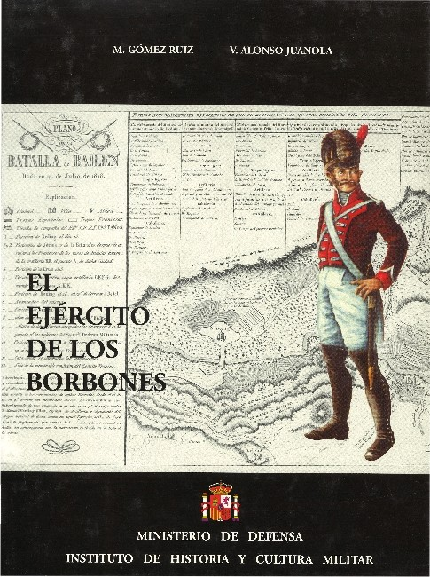 EL EJÉRCITO DE LOS BORBONES V (Vol.1). REINADO DE FERNANDO VII (1808-1833)