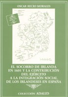 EL SOCORRO DE IRLANDA EN 1601 Y LA CONTRIBUCIÓN DEL EJÉRCITO A LA INTEGRACIÓN SOCIAL DE LOS IRLANDESES EN ESPAÑA
