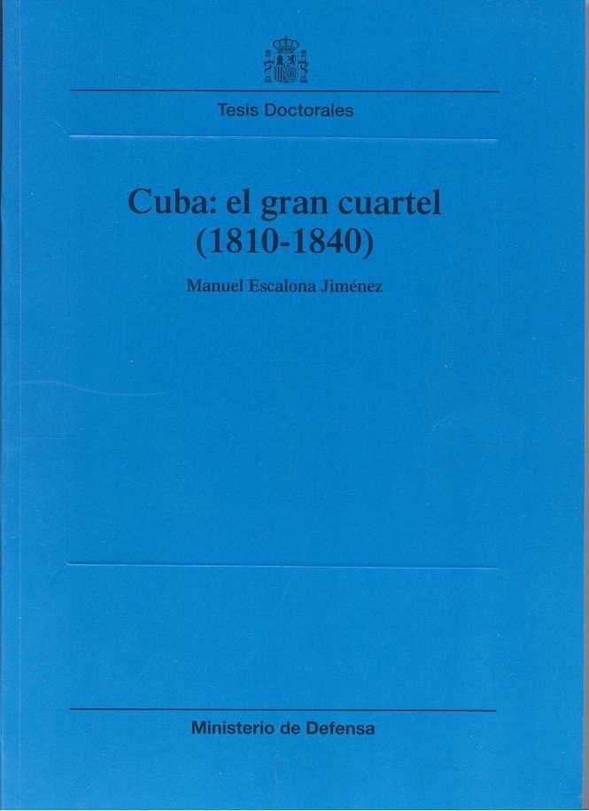 CUBA: EL GRAN CUARTEL (1810-1840)