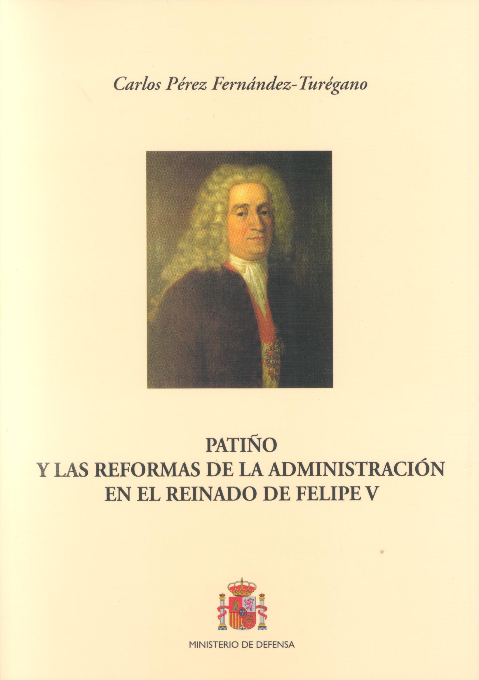 PATIÑO Y LAS REFORMAS DE LA ADMINISTRACIÓN EN EL REINADO DE FELIPE V