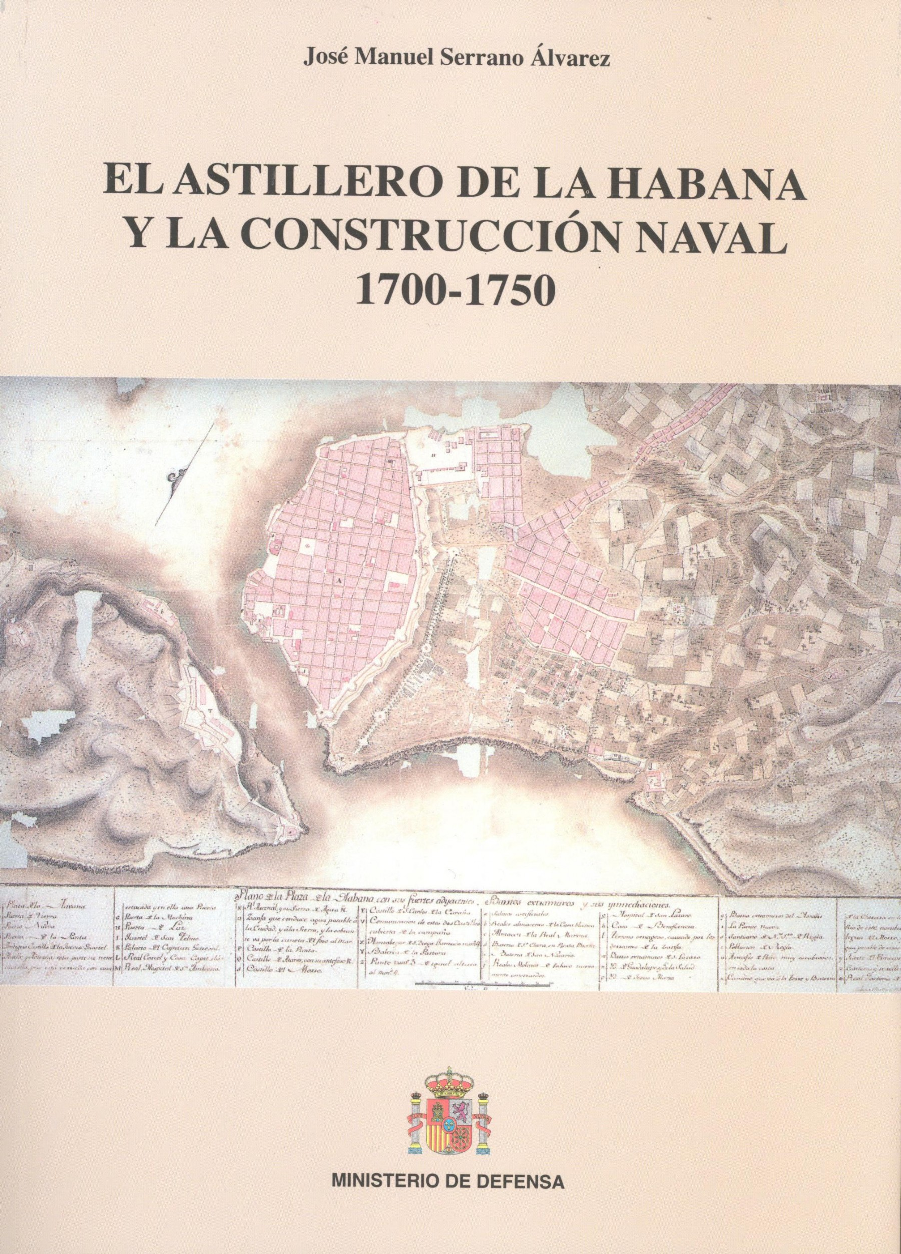 EL ASTILLERO DE LA HABANA Y LA CONSTRUCCIÓN NAVAL 1700-1750