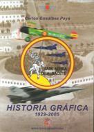 HISTORIA GRÁFICA DE LA BASE AÉREA DE ALBACETE: 1929-2005