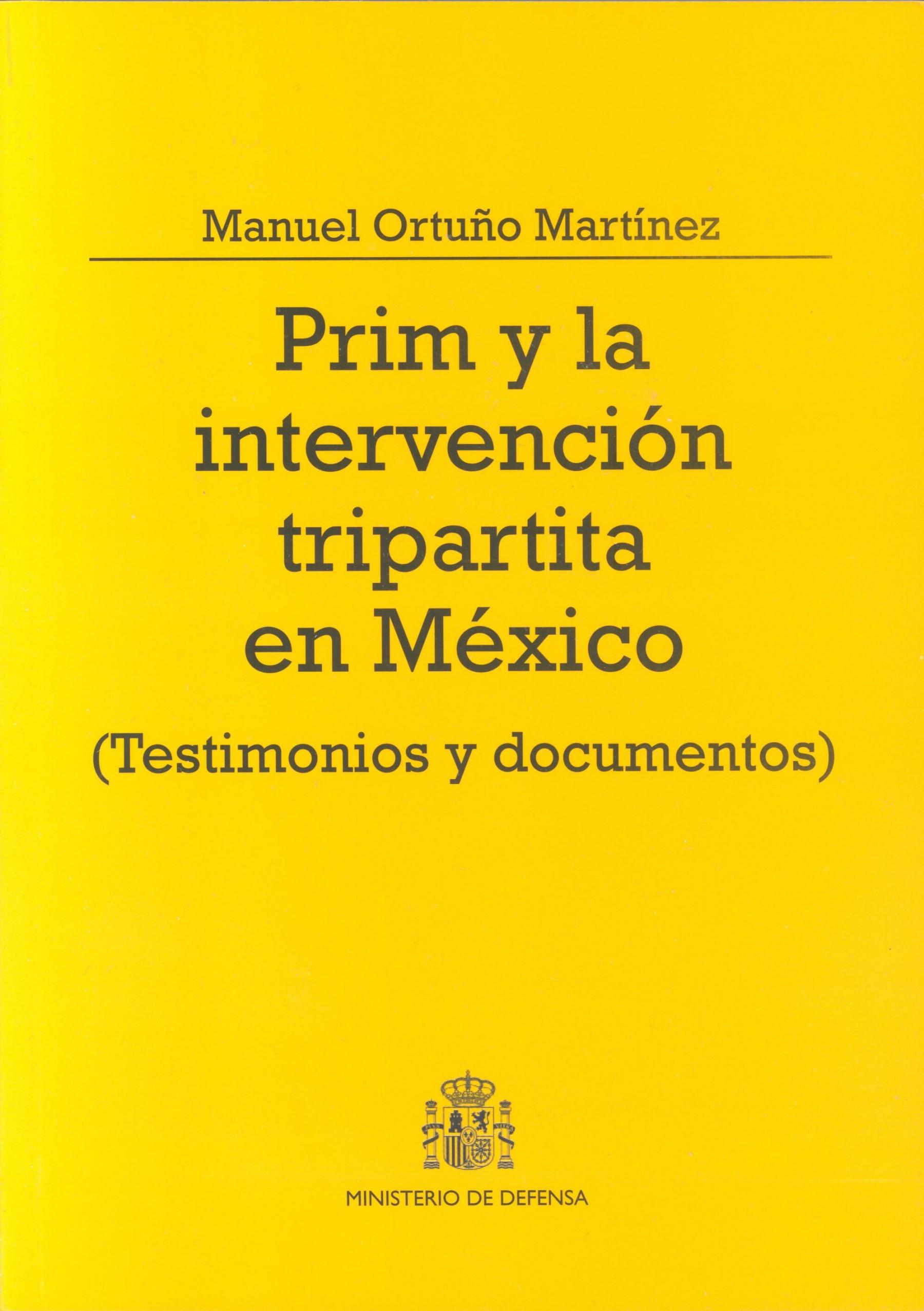 PRIM Y LA INTERVENCIÓN TRIPARTITA EN MÉXICO: TESTIMONIOS Y DOCUMENTOS
