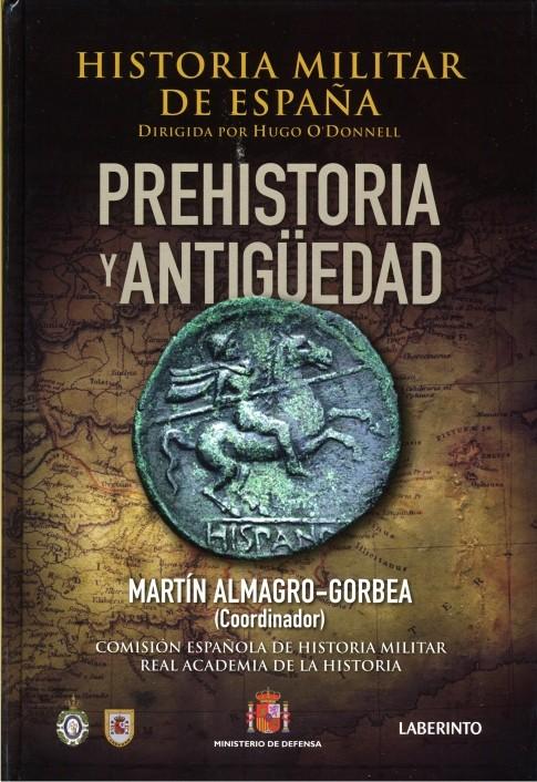 HISTORIA MILITAR DE ESPAÑA. TOMO I. PREHISTORIA Y ANTIGUEDAD