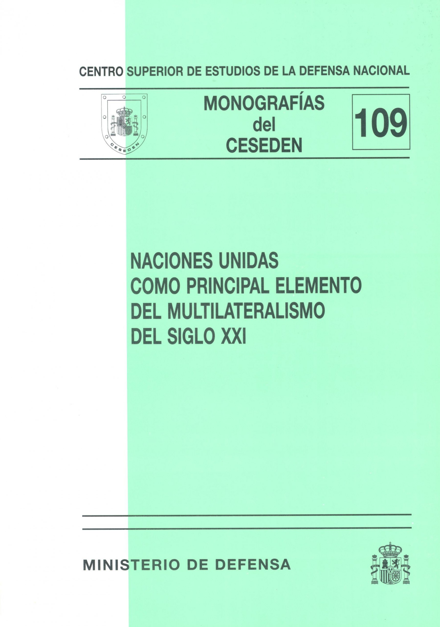 NACIONES UNIDAS COMO PRINCIPAL ELEMENTO DEL MULTILATERALISMO DEL SIGLO XXI