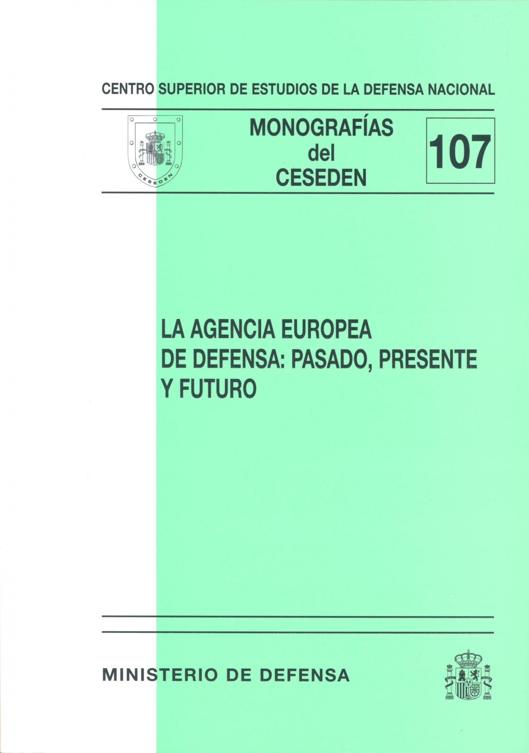 AGENCIA EUROPEA DE DEFENSA: PASADO, PRESENTE Y FUTURO, LA