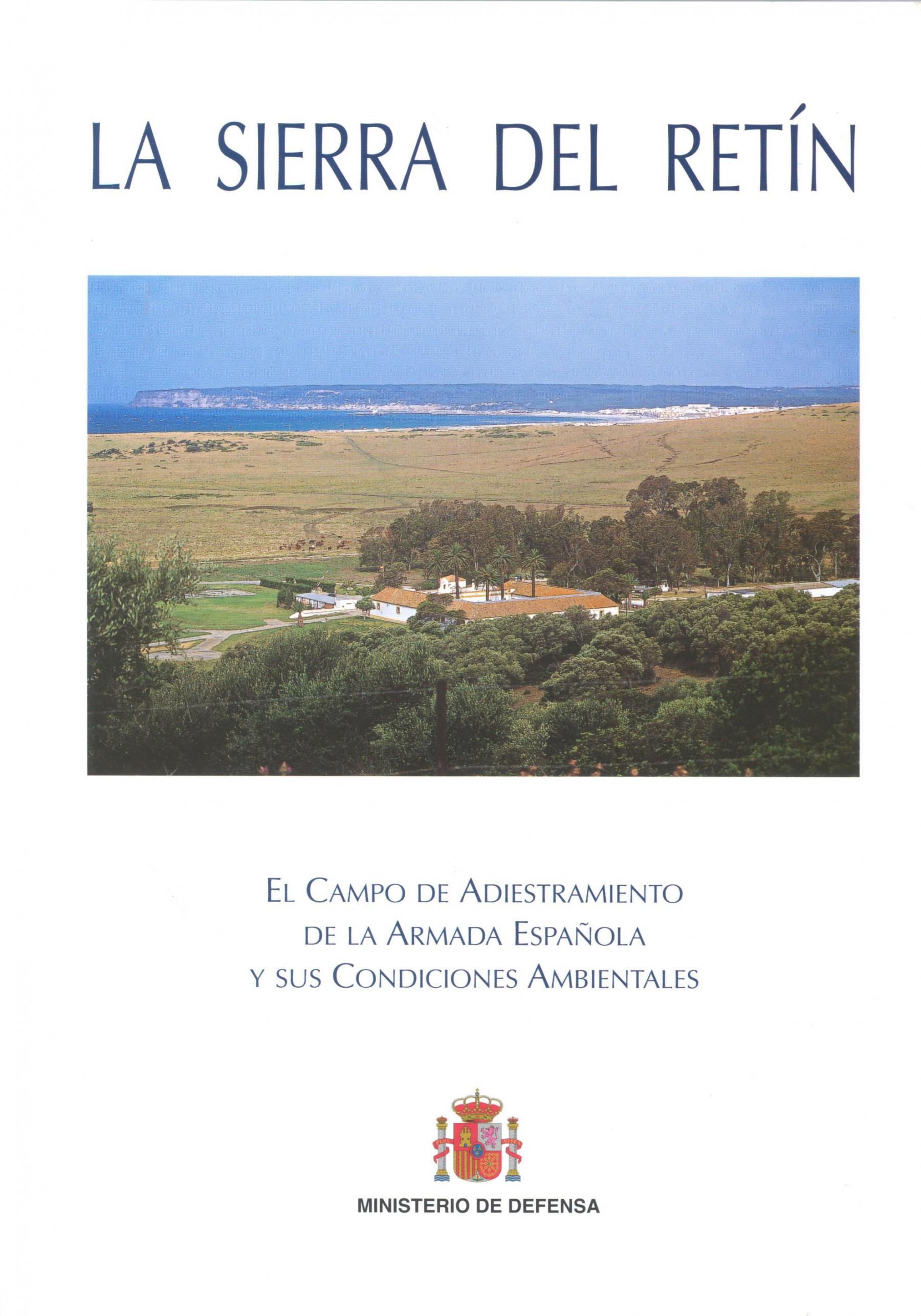 SIERRA DEL RETÍN: EL CAMPO DE ADIESTRAMIENTO DE LA ARMADA ESPAÑOLA Y SUS CONDICIONES AMBIENTALES, LA