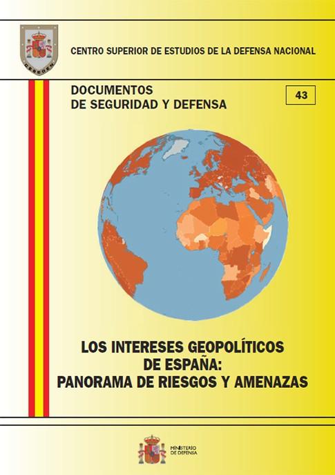 LOS INTERESES GEOPOLÍTICOS DE ESPAÑA: PANORAMA DE RIESGOS Y AMENAZAS