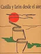CASTILLA Y LEÓN DESDE EL AIRE
