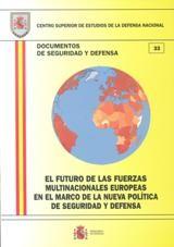 FUTURO DE LAS FUERZAS MULTINACIONALES EUROPEAS EN EL MARCO DE LA NUEVA POLÍTICA DE SEGURIDAD Y DEFENSA, EL