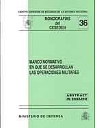 MARCO NORMATIVO EN QUE SE DESARROLLAN LAS OPERACIONES MILITARES