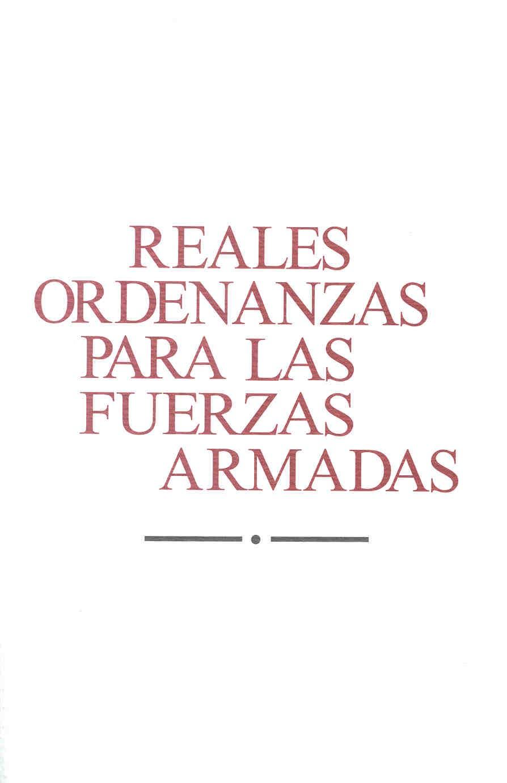 REALES ORDENANZAS PARA LAS FUERZAS ARMADAS