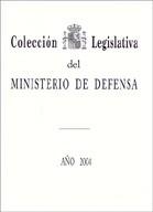 COLECCIÓN LEGISLATIVA DEL MINISTERIO DE DEFENSA. AÑO 2004 (ÍNDICE ALFABÉTICO)