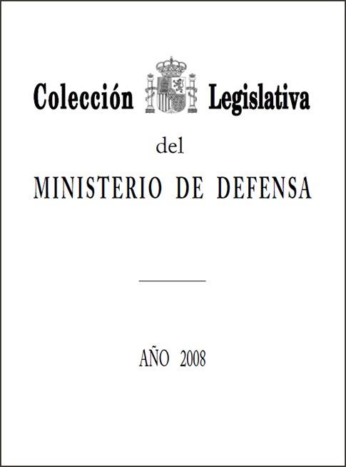 COLECCIÓN LEGISLATIVA DEL MINISTERIO DE DEFENSA. AÑO 2008
