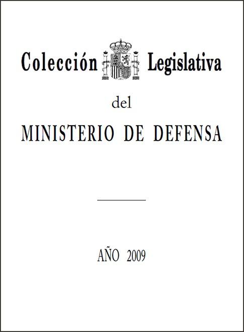 COLECCIÓN LEGISLATIVA DEL MINISTERIO DE DEFENSA. AÑO 2009