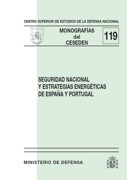 SEGURIDAD NACIONAL Y ESTRATEGIAS ENERGÉTICAS DE ESPAÑA Y PORTUGAL