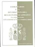 COMENTARIOS A LA LEY DISCIPLINARIA DE LAS FUERZAS ARMADAS (Papel y Disquete)