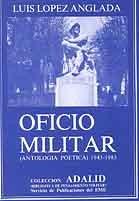 OFICIO MILITAR (ANTOLOGÍA POÉTICA 1943-1983)