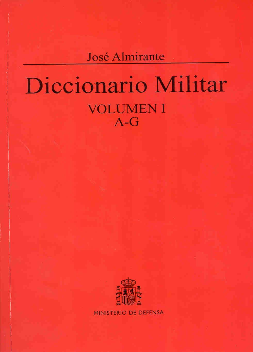 DICCIONARIO MILITAR. VOLUMEN I. A-G