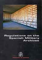 REGULATIONS ON THE SPANISH MILITARY ARCHIVES