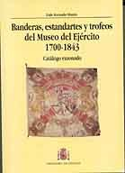 CATÁLOGO DE BANDERAS Y ESTANDARTES DEL MUSEO DEL EJÉRCITO 1700-1843