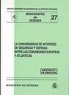 CONVERGENCIA DE INTERESES DE SEGURIDAD Y DEFENSA ENTRE LAS COMUNIDADES EUROPEAS Y ATLÁNTICAS