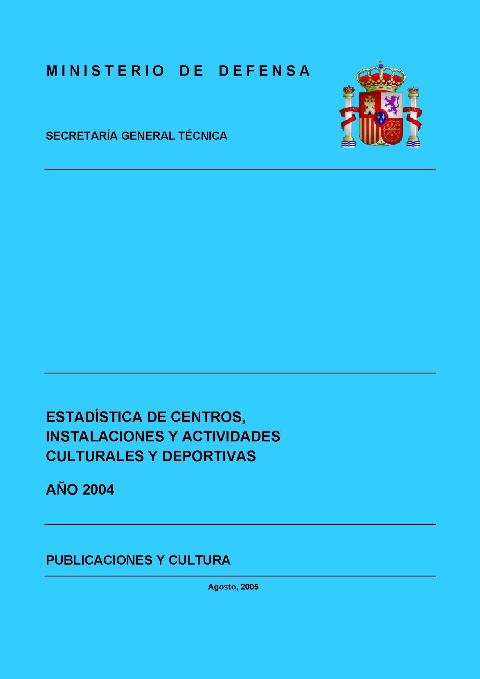 ESTADÍSTICA DE CENTROS, INSTALACIONES Y ACTIVIDADES CULTURALES Y DEPORTIVAS 2004