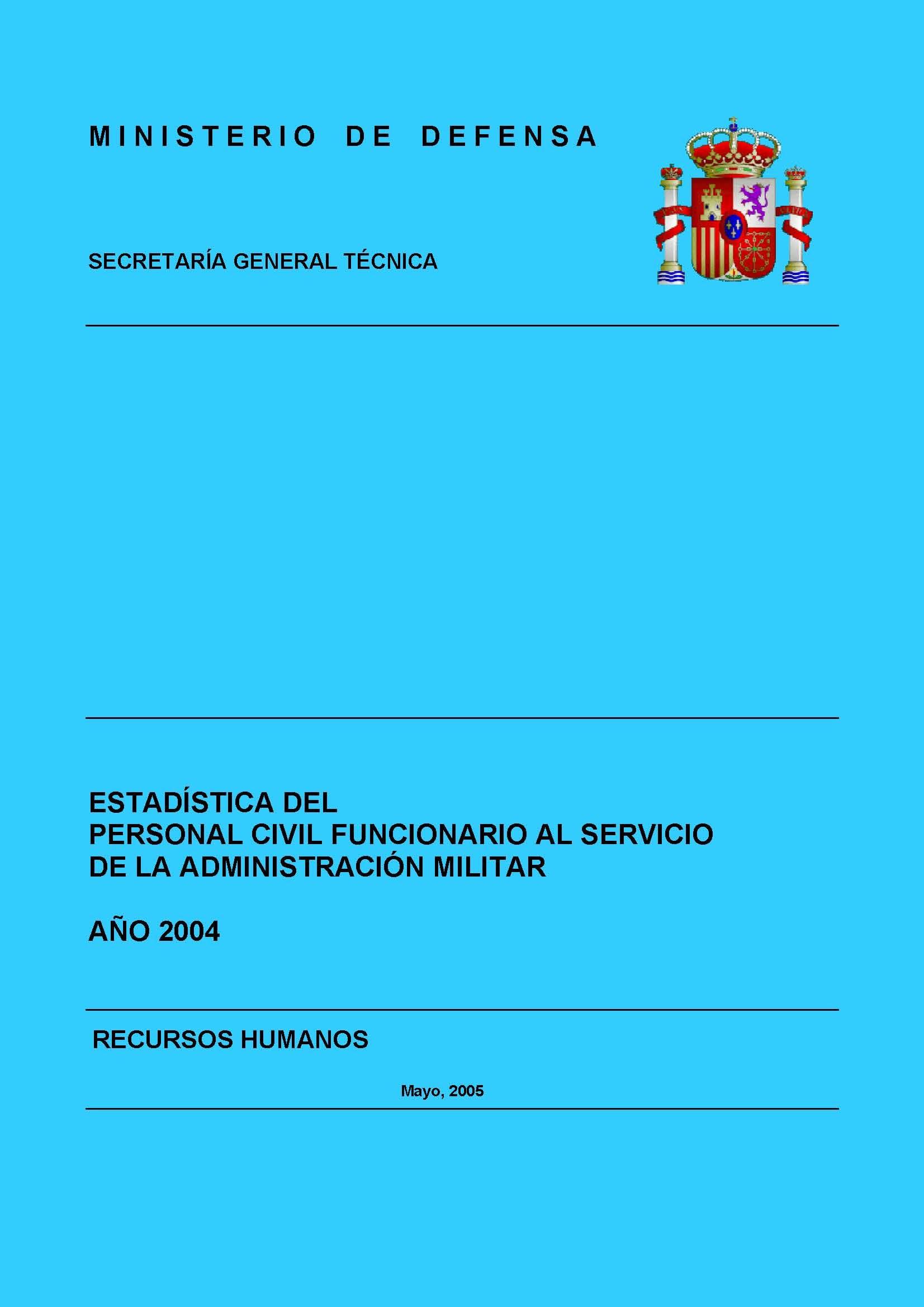 ESTADÍSTICA DEL PERSONAL CIVIL FUNCIONARIO AL SERVICIO DE LA ADMINISTRACIÓN MILITAR 2004