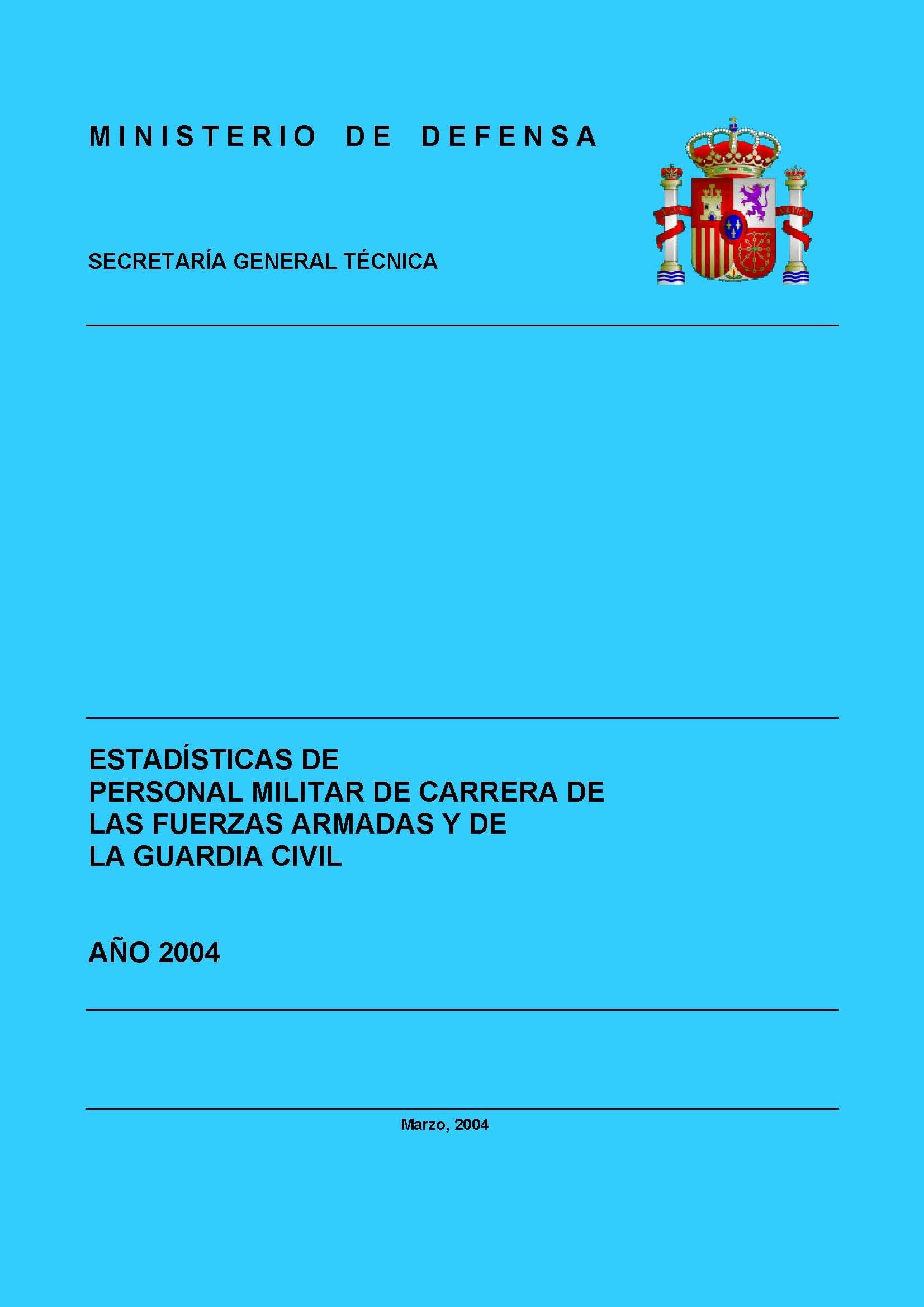 ESTADÍSTICA DEL PERSONAL MILITAR DE CARRERA DE LAS FUERZAS ARMADAS Y DE LA GUARDIA CIVIL 2004