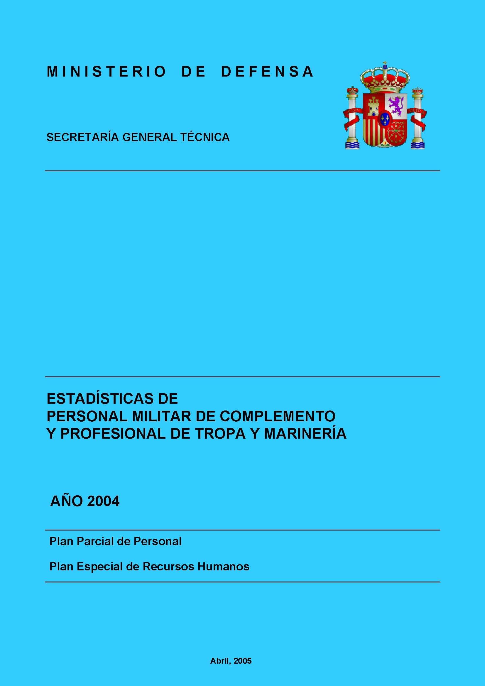 ESTADÍSTICA DEL PERSONAL MILITAR DE COMPLEMENTO Y PROFESIONAL DE TROPA Y MARINERÍA 2004