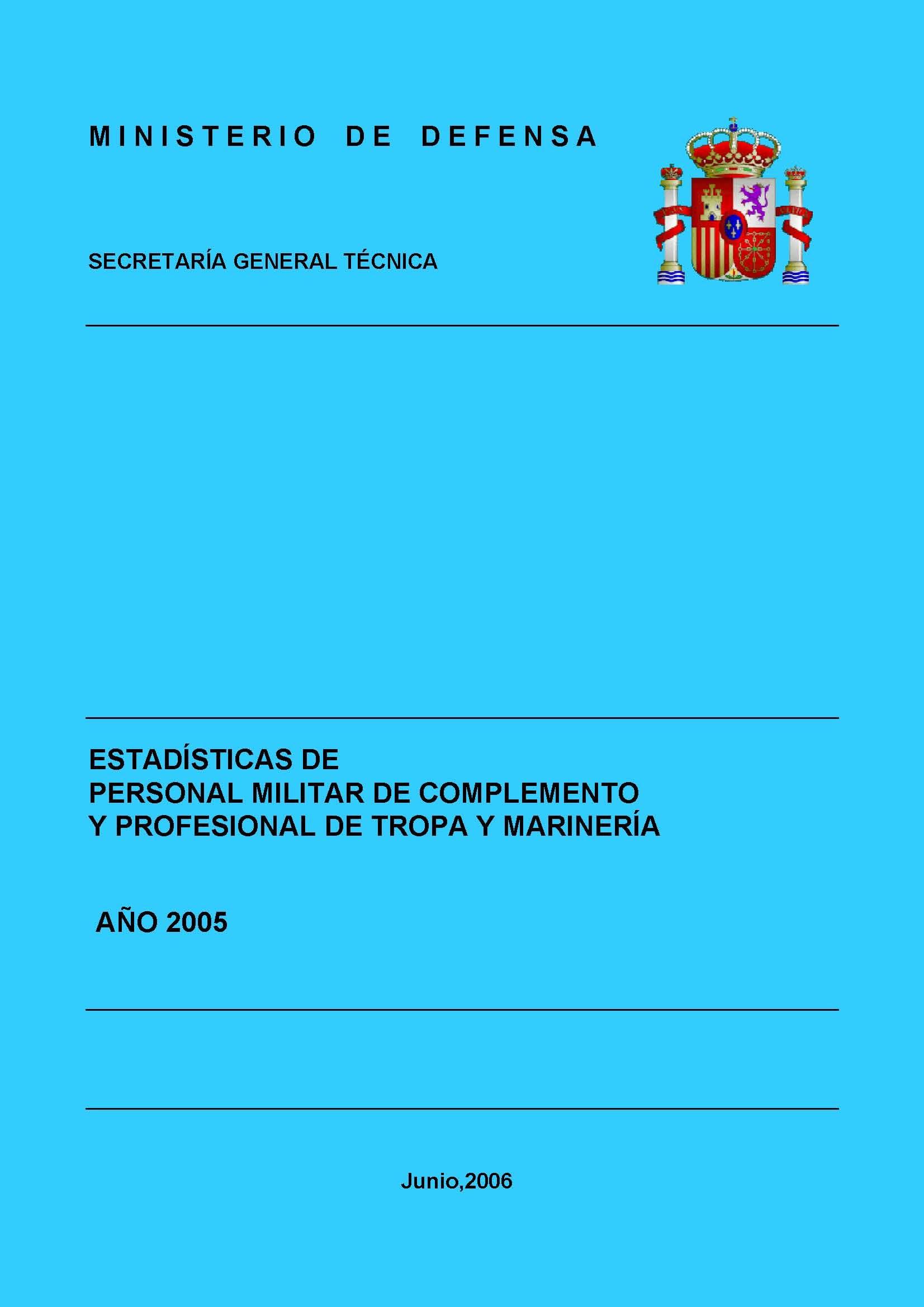 ESTADÍSTICA DEL PERSONAL MILITAR DE COMPLEMENTO Y PROFESIONAL DE TROPA Y MARINERÍA 2005