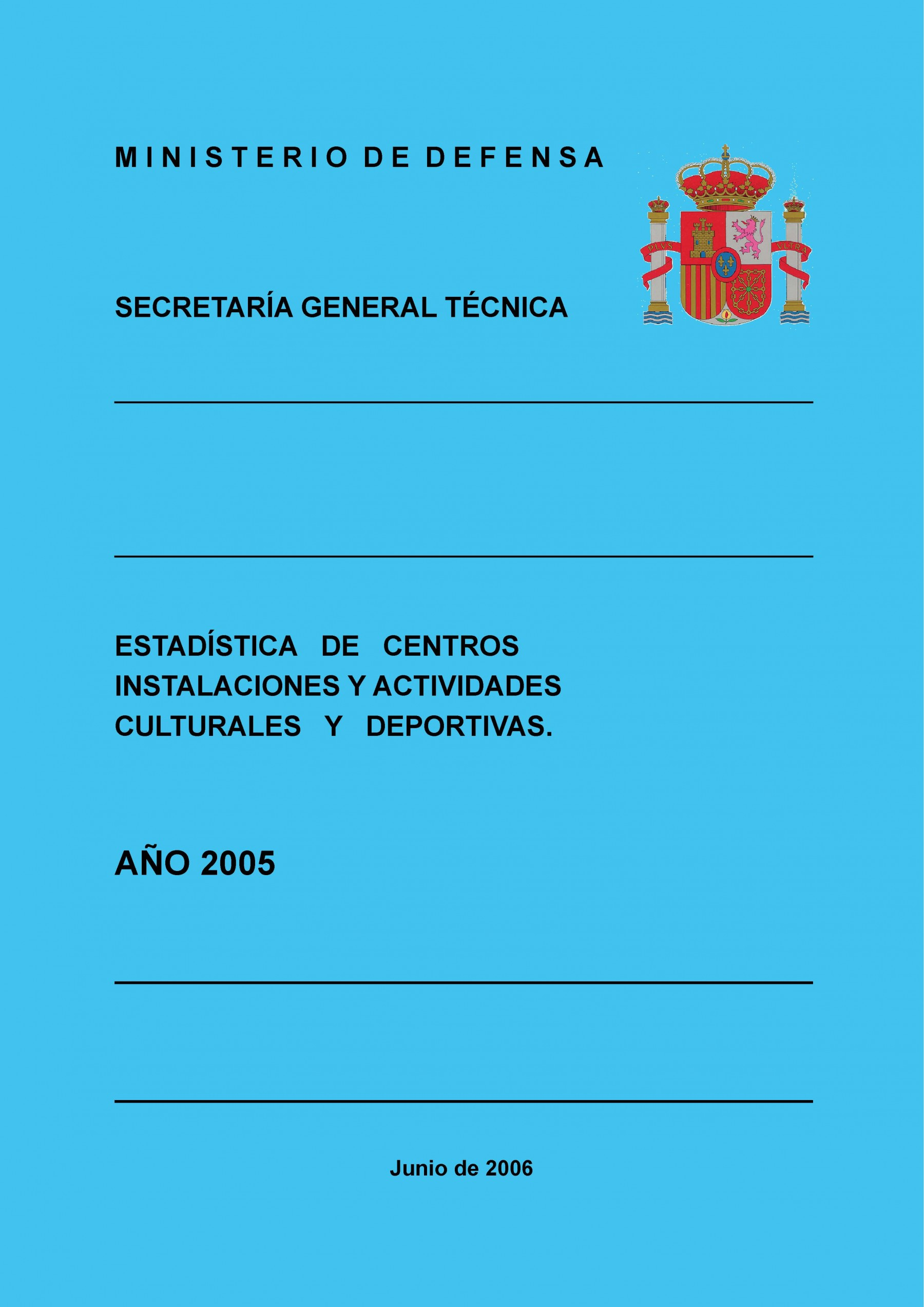 ESTADÍSTICA DE CENTROS, INSTALACIONES Y ACTIVIDADES CULTURALES Y DEPORTIVAS 2005